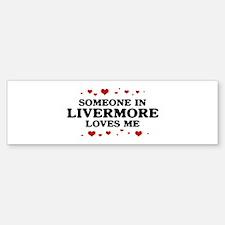 Loves Me in Livermore Bumper Bumper Bumper Sticker