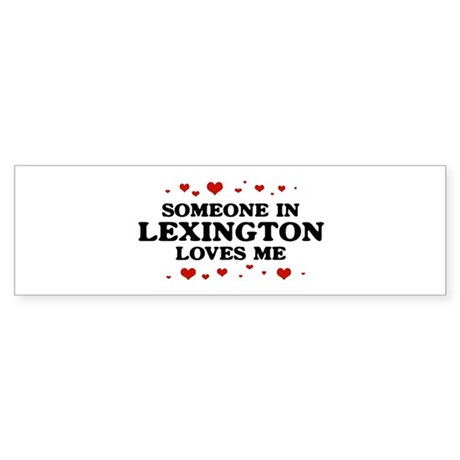 Loves Me in Lexington Bumper Sticker