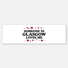 Loves Me in Glasgow Bumper Bumper Bumper Sticker
