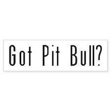 Got Pit Bull? Bumper Car Sticker