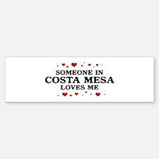 Loves Me in Costa Mesa Bumper Bumper Bumper Sticker