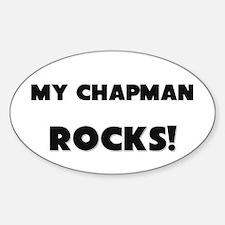 MY Chapman ROCKS! Oval Decal
