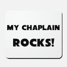 MY Chaplain ROCKS! Mousepad