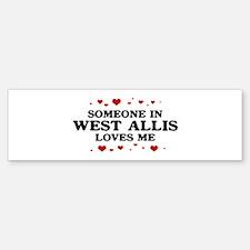 Loves Me in West Allis Bumper Bumper Bumper Sticker