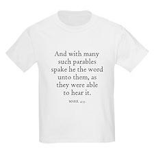 MARK  4:33 Kids T-Shirt