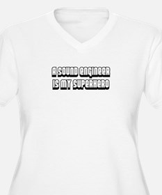 A Sound Engineer is my Superh T-Shirt