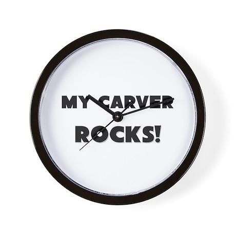 MY Carver ROCKS! Wall Clock