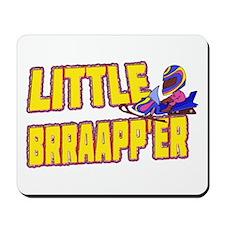 Little Brraapp'er Mousepad
