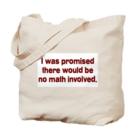 I Was Told No Math Tote Bag