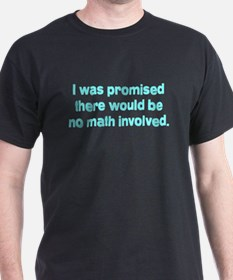 I Was Told No Math T-Shirt