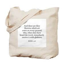 MARK  4:16 Tote Bag