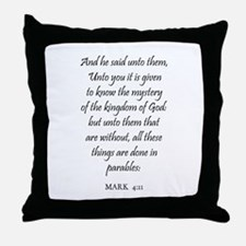 MARK  4:11 Throw Pillow