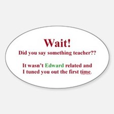 Did You Say Something Teacher? (Twilight) Decal