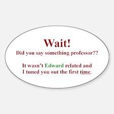 Did You Say Something Professor? (Twilight) Sticke