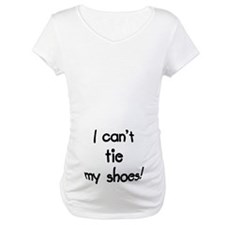 Can't Tie My Shoes Maternity Top