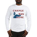 Change Has Come Long Sleeve T-Shirt