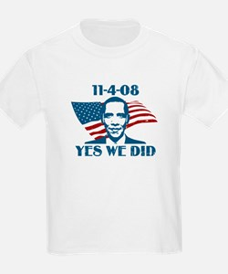 Yes We Did 11-4-2008 T-Shirt