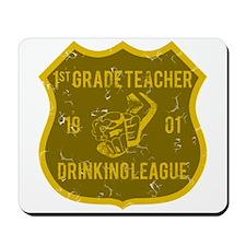 1st Grade Teacher Drinking League Mousepad