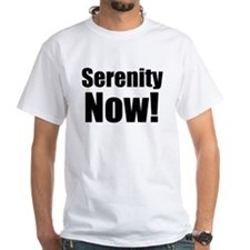 Serenity NOW! Shirt