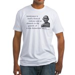 Gandhi quote - Intolerance is Fitted T-Shirt