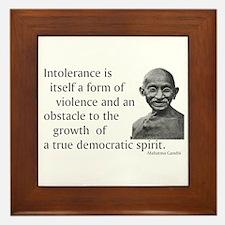 Gandhi quote - Intolerance is Framed Tile