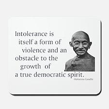 Gandhi quote - Intolerance is Mousepad