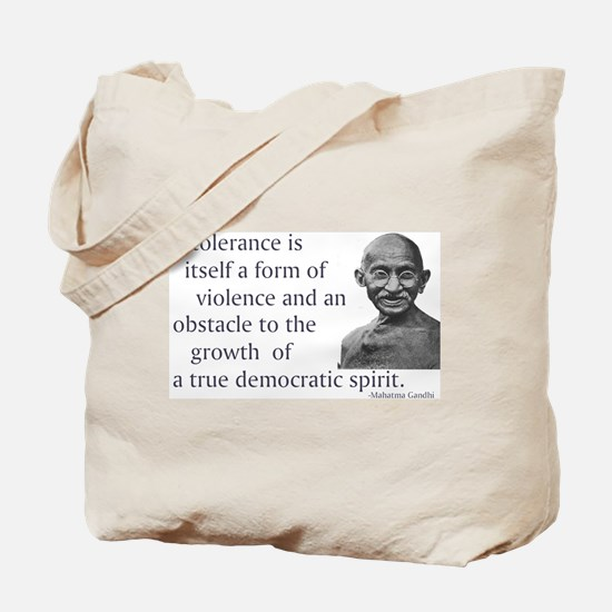 Gandhi quote - Intolerance is Tote Bag