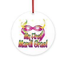 MY FIRST MARDI GRAS! Ornament (Round)
