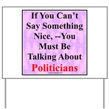 """Talk About Politicians"" Yard Sign"