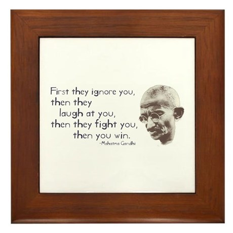 """Gandhi Quote - """"First they ig Framed Tile"""