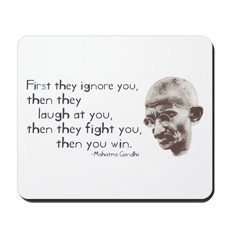"""Gandhi Quote - """"First they ig Mousepad"""