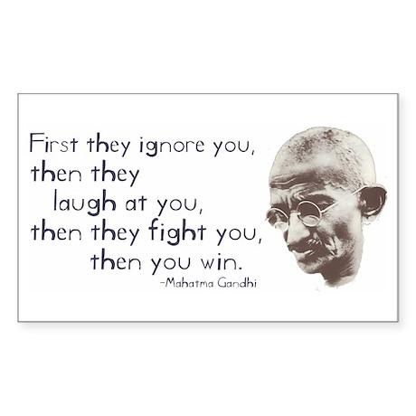 """Gandhi Quote - """"First they ig Sticker (Rectangular"""