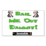 PSDB Bail Me Out Dammit Rectangle Sticker