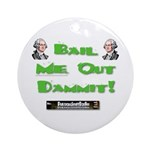 PSDB Bail Me Out Dammit Ornament (Round)