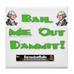 PSDB Bail Me Out Dammit Tile Coaster