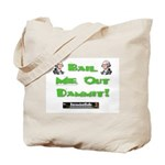 PSDB Bail Me Out Dammit Tote Bag