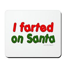 Farted on Santa Mousepad