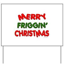 Merry Friggin' Yard Sign