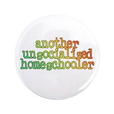 """Unsocialized Homeschooler 3.5"""" Button"""