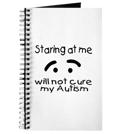 Staring At Me Will Not Cure My Autism Journal