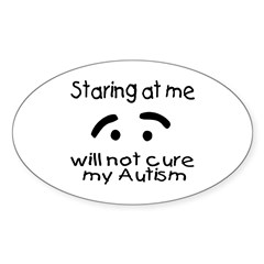 Staring At Me Will Not Cure My Autism Sticker (Ova