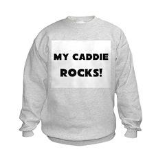 MY Caddie ROCKS! Sweatshirt