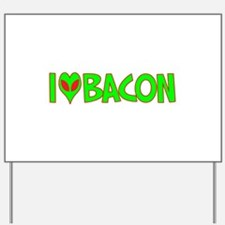 I Love-Alien Bacon Yard Sign