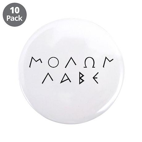 """Molon Labe (Script): 3.5"""" Button (10 pack)"""