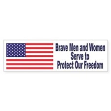 Brave Men and Women Serve Bumper Bumper Sticker