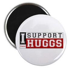 I Support Huggs Magnet