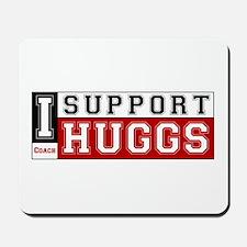 I Support Huggs Mousepad