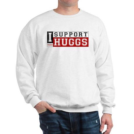 I Support Huggs Sweatshirt
