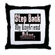 Step Back My Boyfriend Bites Throw Pillow