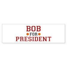 Bob for President Bumper Bumper Sticker